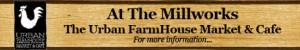 The Urban FarmHouse Market and Cafe at The Millworks, Midlothian Virginia 23114
